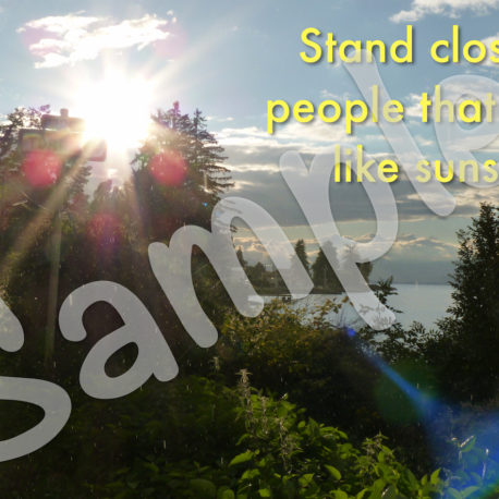 Front: Stand close to people that feel like sunshine