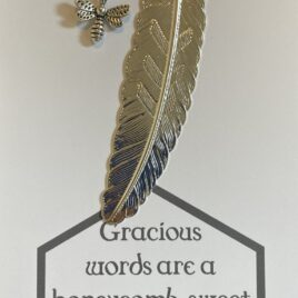 Gracious words like honeycomb: Feather Bookmark