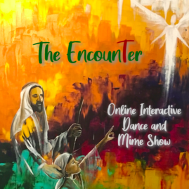 The Encounter (Online Interactive Dance and Mime Show)